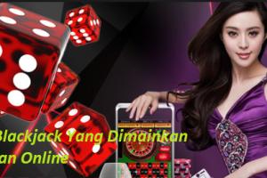 Judi Blackjack Yang Dimainkan Dengan Online