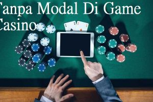 Tanpa Modal Di Game Casino