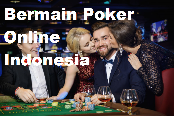Bermain Poker Online Indonesia