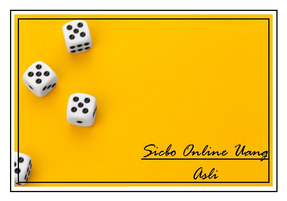 Judi Sicbo Online Uang Asli