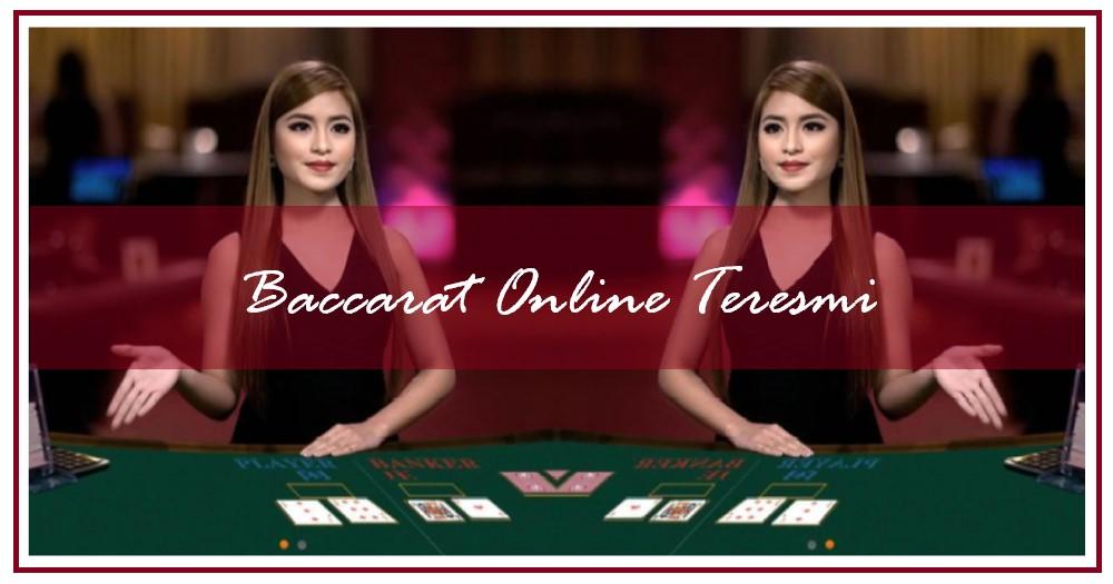 Baccarat Online Resmi dan Terpercaya