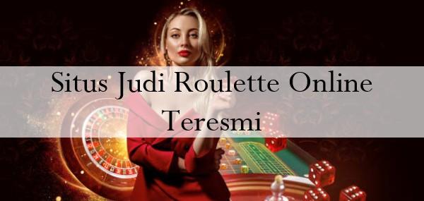 Situs Judi Roulette Online Teresmi