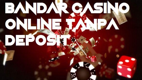 Bandar Casino Online Tanpa Deposit