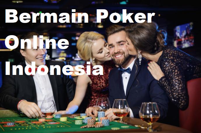 Bermain Poker Online Indonesia