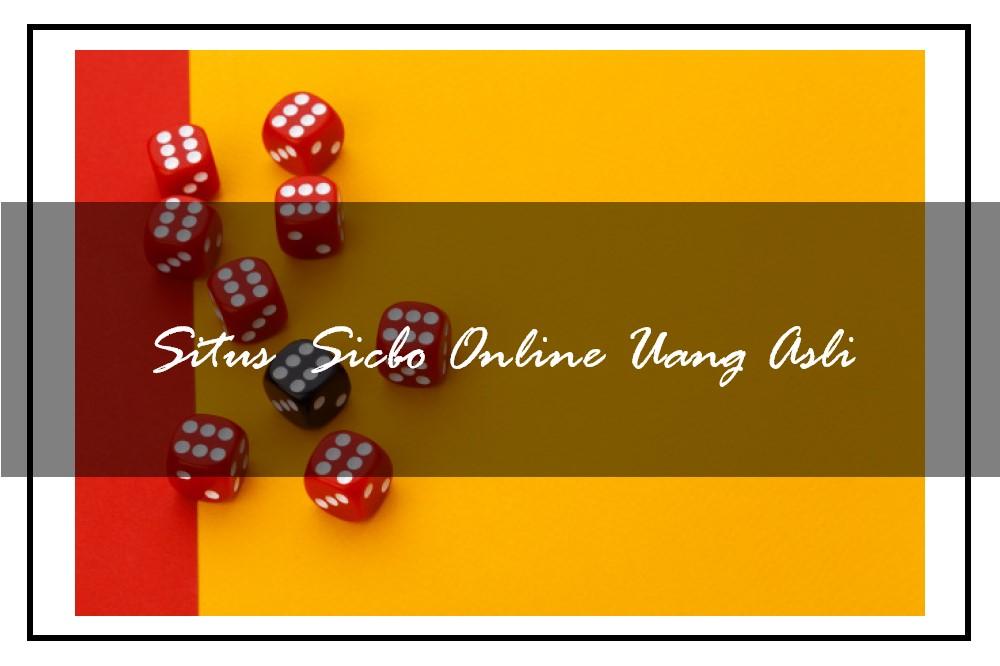 Situs Sicbo Online Uang Asli