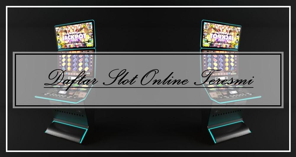 Daftar Slot Online Teresmi