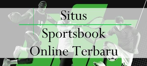 Situs Sportsbook Online Terbaru