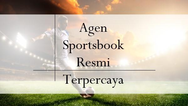 Agen Sportsbook Resmi Terpercaya