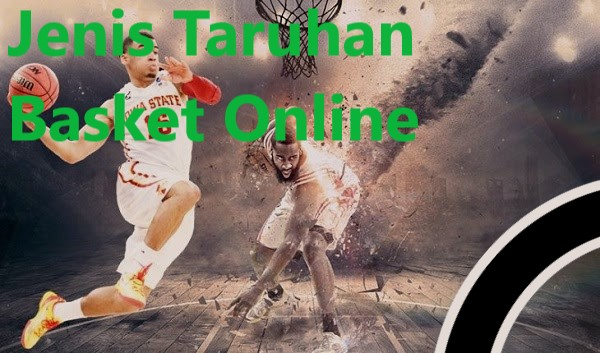 Jenis Taruhan Basket Online